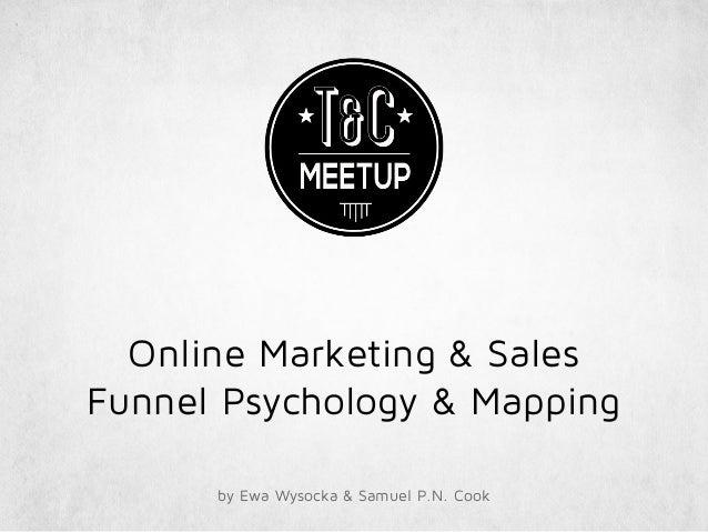 Online Marketing & Sales Funnel Psychology & Mapping by Ewa Wysocka & Samuel P.N. Cook