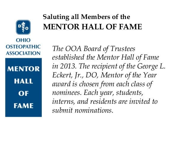 Saluting all Members of the The OOA Board of Trustees established the Mentor Hall of Fame in 2013. The recipient of the Ge...