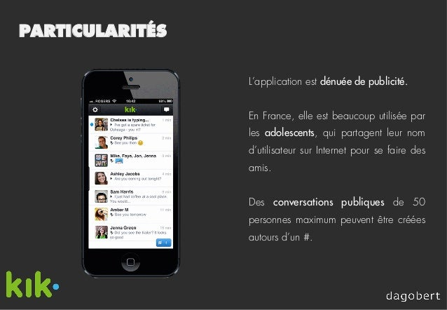 PARTICULARITÉS L'application est dénuée de publicité. En France, elle est beaucoup utilisée par les adolescents, qui parta...