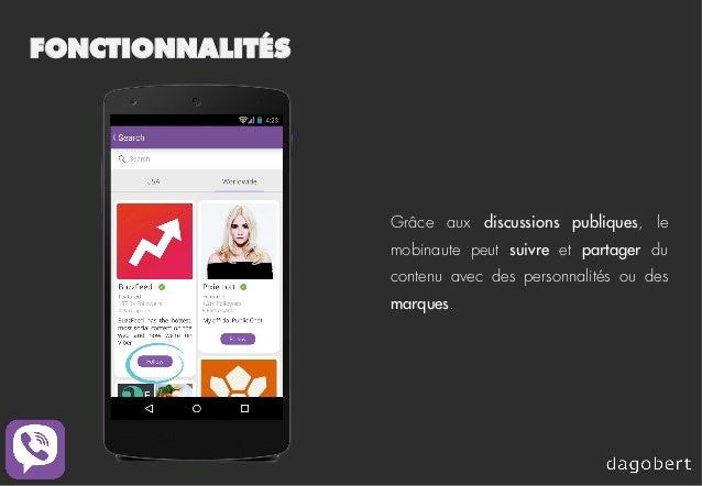 FONCTIONNALITÉS Grâce aux discussions publiques, le mobinaute peut suivre et partager du contenu avec des personnalités ou...