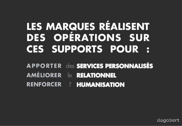 SERVICES PERSONNALISÉS RELATIONNEL HUMANISATION APPORTER AMÉLIORER RENFORCER des le l' LES MARQUES RÉALISENT DES OPÉRATION...