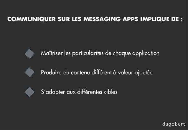 Maîtriser les particularités de chaque application Produire du contenu différent à valeur ajoutée S'adapter aux différente...