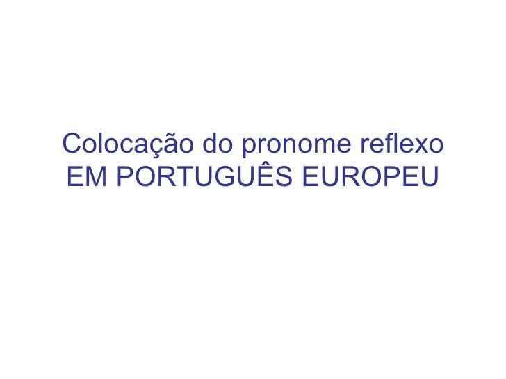 Colocação do pronome reflexo EM PORTUGUÊS EUROPEU