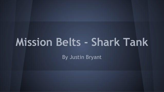 Mission Belts - Shark Tank By Justin Bryant
