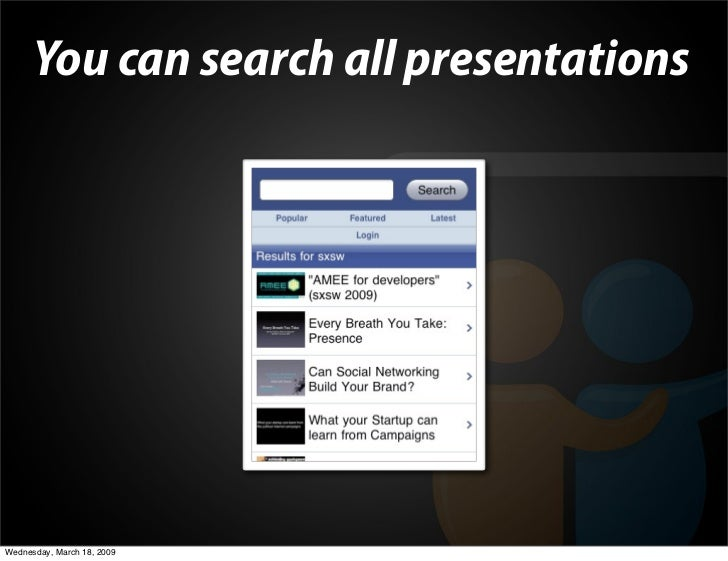 You can search all presentations     Wednesday, March 18, 2009