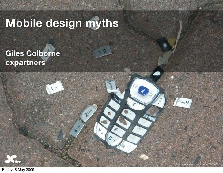 Mobile design myths   Giles Colborne  cxpartners                                                        1                 ...