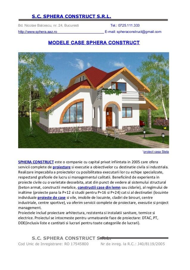 S.C. SPHERA CONSTRUCT S.R.L. Bd. Nicolae Balcescu, nr. 24, Bucuresti                    Tel.: 0725.111.333 http://www.sphe...