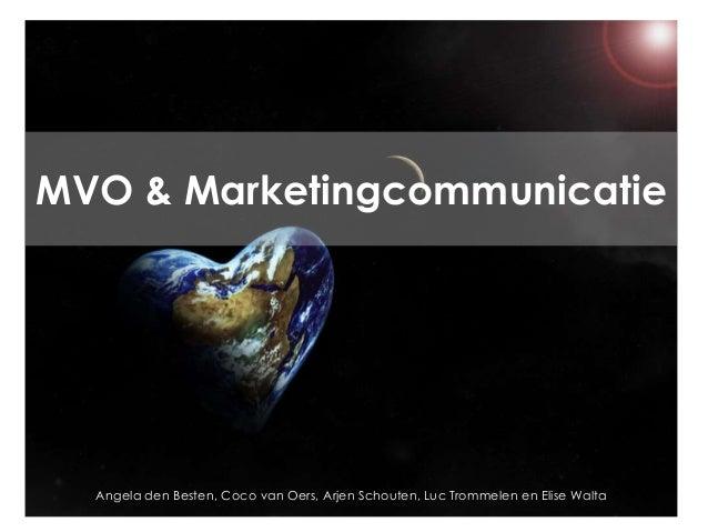 MVO & Marketingcommunicatie  Angela den Besten, Coco van Oers, Arjen Schouten, Luc Trommelen en Elise Walta