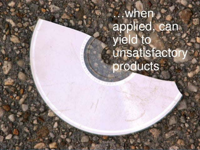 www.aha.io© Aha! 2014 …when applied, can yield to unsatisfactory products