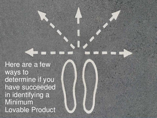 The Minimum Lovable Product (Forget the MVP) Slide 24