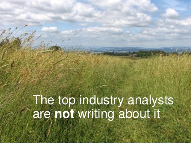 www.aha.io© Aha! 2014 The top industry analysts are not writing about it