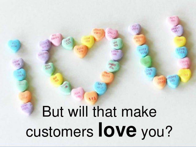 www.aha.io© Aha! 2014 But will that make customers love you?