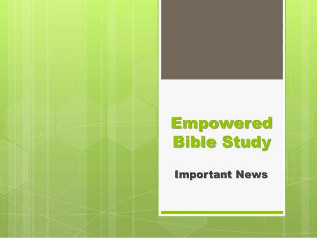 Empowered Bible Study Important News