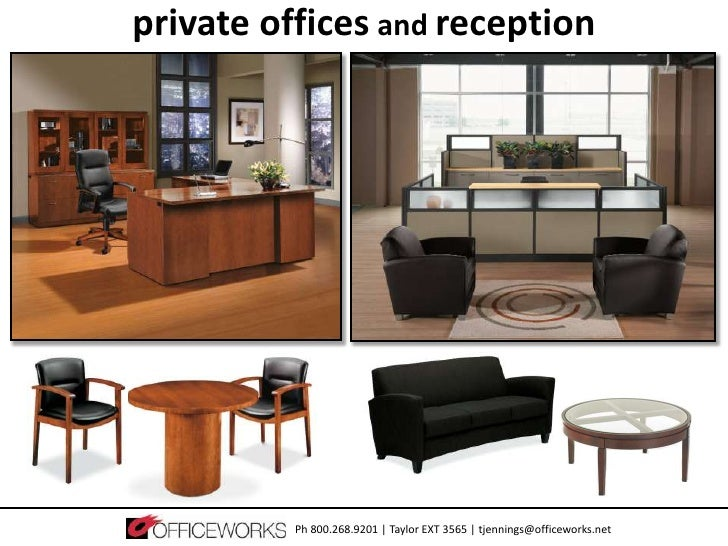 private offices and reception          Ph 800.268.9201 | Taylor EXT 3565 | tjennings@officeworks.net