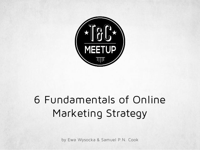 6 Fundamentals of Online Marketing Strategy by Ewa Wysocka & Samuel P.N. Cook