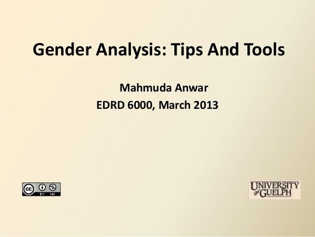 Gender Analysis: Tips And Tools          Mahmuda Anwar       EDRD 6000, March 2013