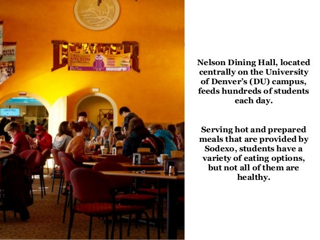 Nelson Dining Hall, located centrally on the University of Denver's (DU) campus, feeds hundreds of students each day. Serv...