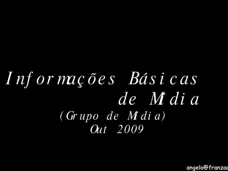 Informações Básicas  de Mídia (Grupo de Mídia) Out 2009