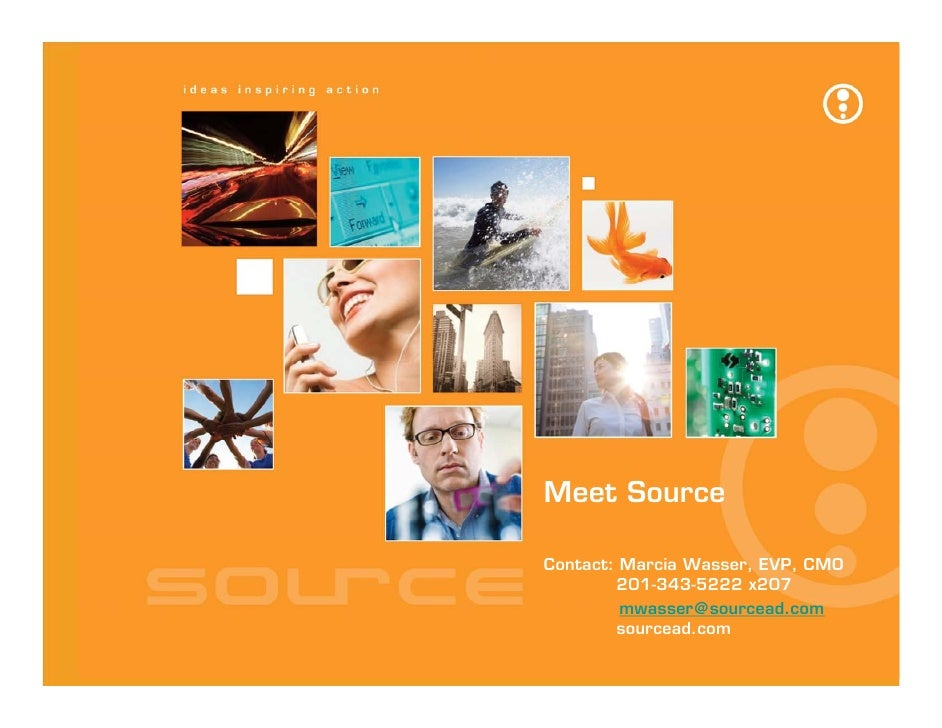 Meet Source   Presentation to:   Meet Source May 2009                    Contact: Marcia Wasser, EVP, CMO                 ...
