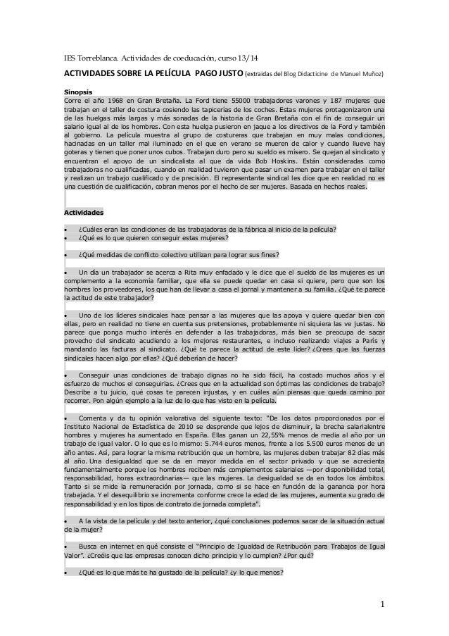 1 IES Torreblanca. Actividades de coeducación, curso 13/14 ACTIVIDADES SOBRE LA PELÍCULA PAGO JUSTO (extraidas del Blog Di...