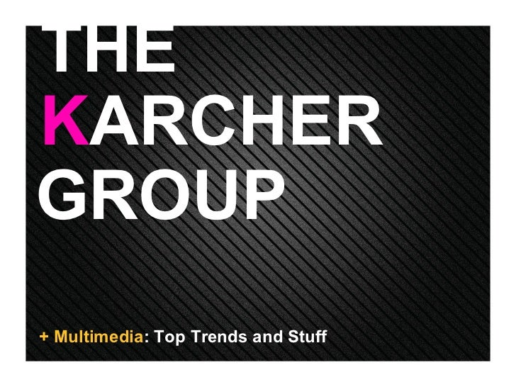 GROUP K ARCHER THE + Multimedia : Top Trends and Stuff