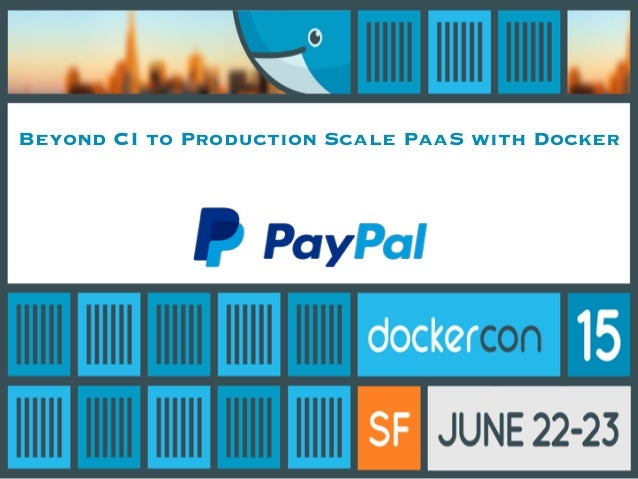 Beyond CI to Production Scale PaaS with Docker