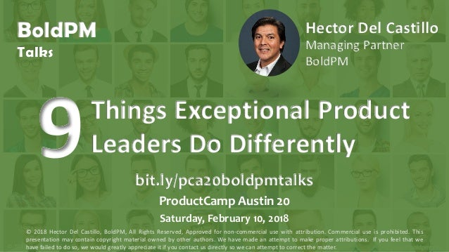 © 2018 Hector Del Castillo, Creative Commons Attribution License bit.ly/pca20boldpmtalks Things Exceptional Product Leader...