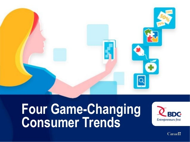 Four Game-Changing Consumer Trends
