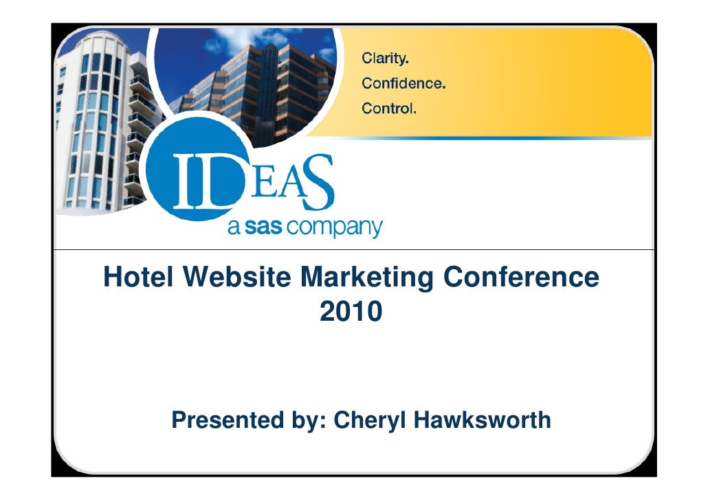 Hotel Website Marketing Conference                2010       Presented by: Cheryl Hawksworth
