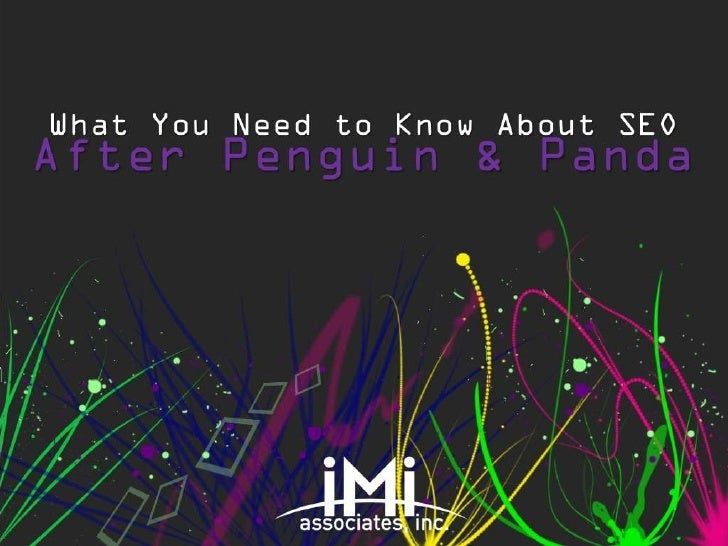 What You Need to Know About SEOAfter Penguin & Panda