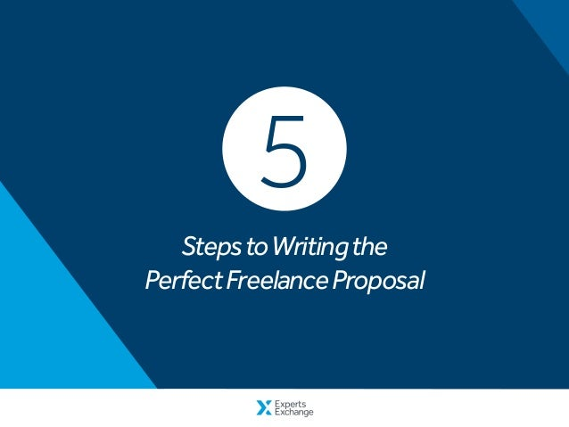 StepstoWritingthe PerfectFreelanceProposal 5