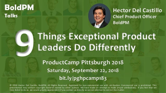 ProductCamp Pittsburgh 2018 Saturday, September 22, 2018 bit.ly/pghpcamp183 © 2018 Hector Del Castillo, BoldPM, All Rights...