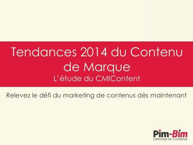 Relevez le défi du marketing de contenus dès maintenant Tendances 2014 du Contenu de Marque L'étude du CMIContent
