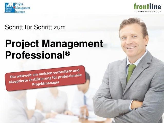 Schritt für Schritt zumProject ManagementProfessional®                          PMP, PMI, CAPM, PMBOK Guide und das PMI Re...