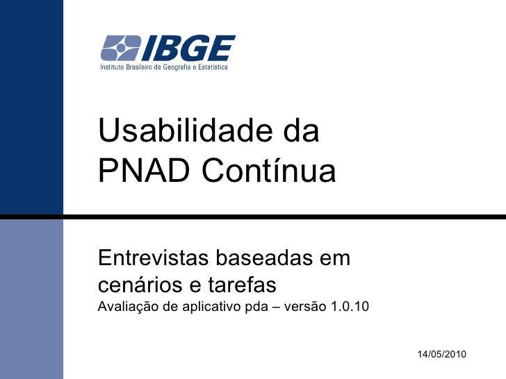 Usabilidade da PNAD Contínua Entrevistas baseadas em cenários e tarefas   Avaliação de aplicativo pda – versão 1.0.10 14/0...