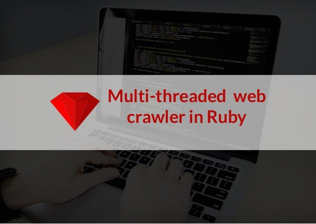 Multi-threaded web crawler in Ruby