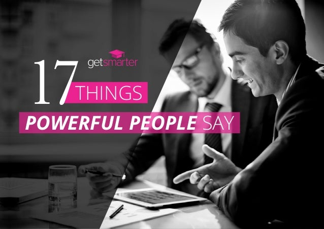 Things17Powerful people say
