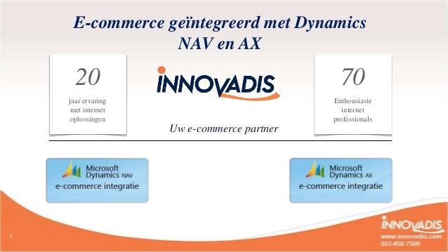 E-commerce geïntegreerd met Dynamics                 NAV en AX      20                                      70    jaar erv...