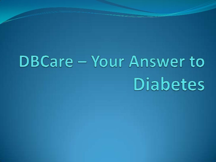 DBCare – Your Answer to Diabetes<br />