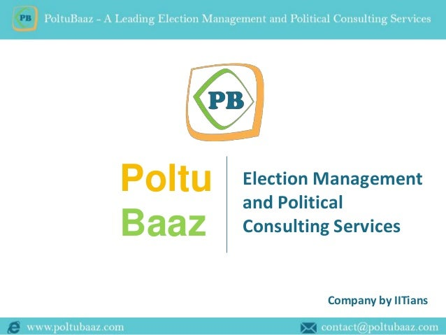 Company by IITians  Poltu  Baaz  Election Management  and Political  Consulting Services