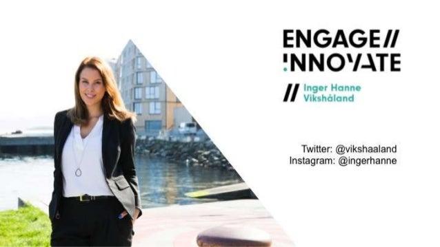 ENGAGE II ! NNO'I-TE  ll lngor Hanna Viltshdland  Twitter:  @vikshaa| and lnstagramz @ingerhanne