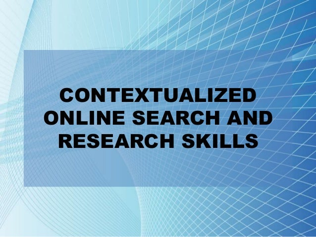 CONTEXTUALIZED ONLINE SEARCH AND RESEARCH SKILLS