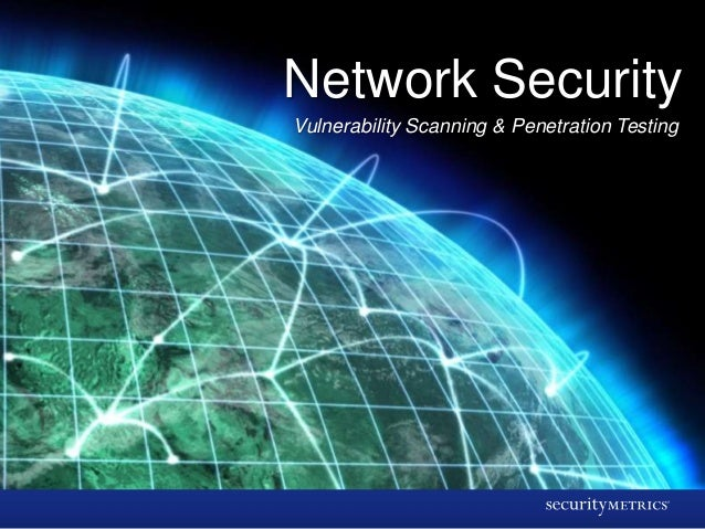 Network SecurityVulnerability Scanning & Penetration Testing