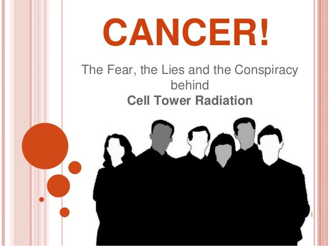 CANCER!The Fear, the Lies and the Conspiracy                behind       Cell Tower Radiation