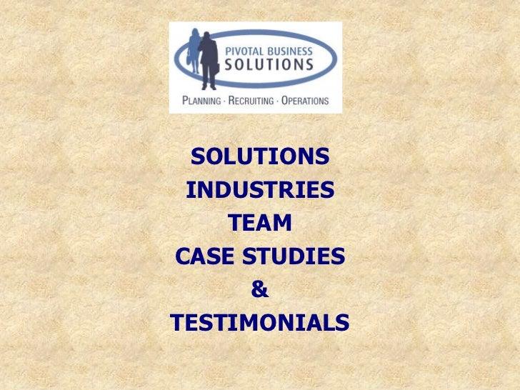 SOLUTIONS INDUSTRIES    TEAMCASE STUDIES      &TESTIMONIALS