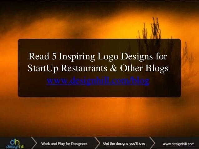 Read 5 Inspiring Logo Designs for StartUp Restaurants & Other Blogs www.designhill.com/blog
