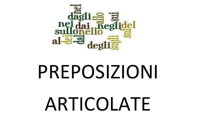 PREPOSIZIONI ARTICOLATE