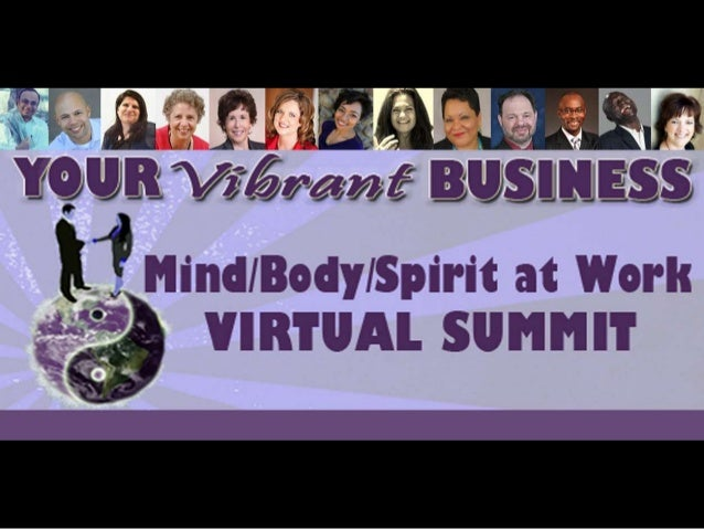 Your Vibrant Business - Virtual Summit - Oct 22nd, 23rd, 24th, 2013 Slide 2