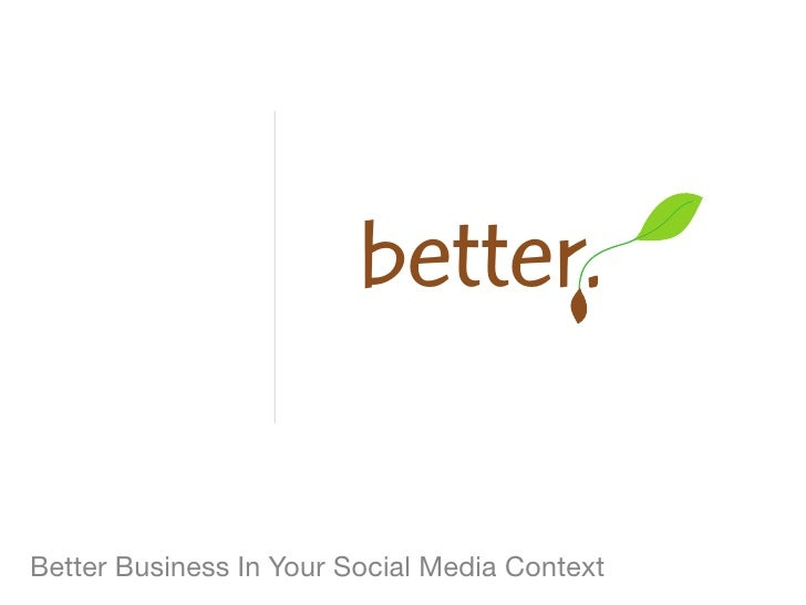 Better Business In Your Social Media Context