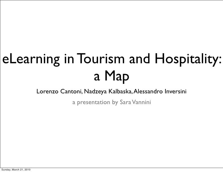 eLearning in Tourism and Hospitality:                a Map                          Lorenzo Cantoni, Nadzeya Kalbaska, Ale...